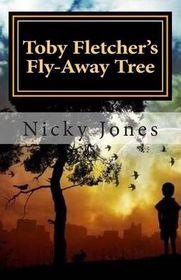 Toby Fletcher's Fly-Away Tree: Book One