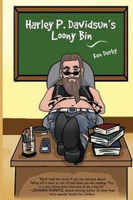 Harley P. Davidsun's Loony Bin