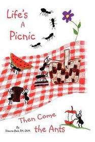 Life's a Picnic, Then Come the Ants