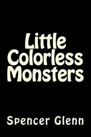 Little Colorless Monsters