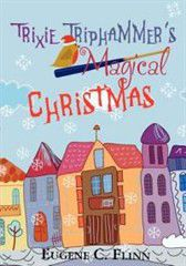 Trixie Triphammer's Magical Christmas