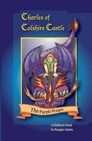 Charles of Colshire Castle -- The Purple Dragon