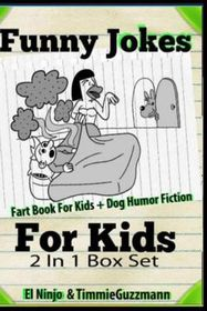 Funny Jokes for Kids Fart Book for Kids + Dog Humor Fiction