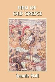Men of Old Greece (Yesterday's Classics)