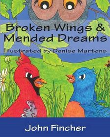 Broken Wings & Mended Dreams