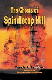 The Ghosts of Spindletop Hill