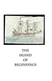 The Island of Beginnings