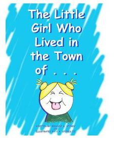 The Little Girl Who Lived in the Town Of...