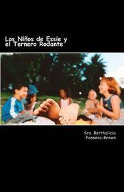 Los Ninos de Essie y El Ternero Rodante