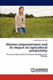Women Empowerment and Its Impact on Agricultural Productivity