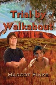 Trial by Walkabout