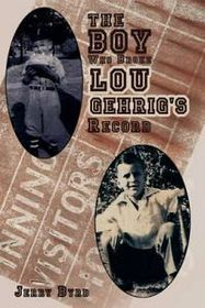 The Boy Who Broke Lou Gehrig's Record