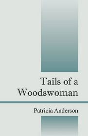Tails of a Woodswoman