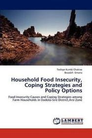 Household Food Insecurity, Coping Strategies and Policy Options