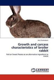 Growth and Carcass Characteristics of Broiler Rabbit