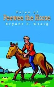Tales of Peewee the Horse