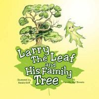 Larry the Leaf and His Family Tree
