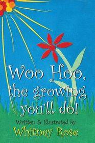 Woo Hoo, the Growing You'll Do