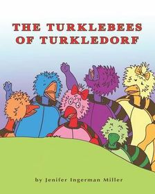 The Turklebees of Turkledorf