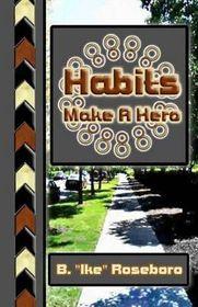 Habits Make a Hero