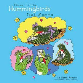 Three Little Hummingbirds Text Momma