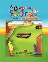 A Game with Fun Fruit and Friends Volume I