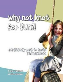 Why Not Knot for Fun
