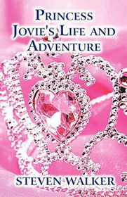 Princess Jovie's Life and Adventure