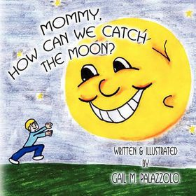 Mommy, How Can We Catch the Moon?