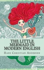 The Little Mermaid in Modern English