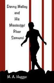 Danny Malloy and His Mississippi River Samurai
