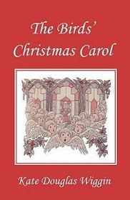 The Birds' Christmas Carol, Illustrated Edition (Yesterday's Classics)
