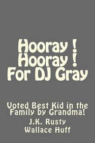 Hooray! Hooray! for DJ Gray