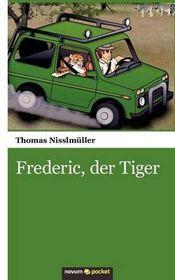 Frederic, Der Tiger