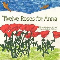 Twelve Roses for Anna