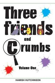 Three Friends and Crumbs