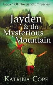 Jayden and the Mysterious Mountain