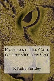 Katie and the Case of the Golden Cat