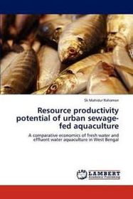 Resource Productivity Potential of Urban Sewage-Fed Aquaculture
