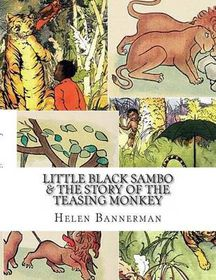 Little Black Sambo & the Story of the Teasing Monkey