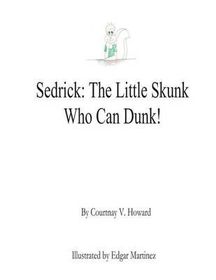 Sedrick - The Little Skunk Who Can Dunk!