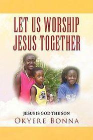 Let Us Worship Jesus Together