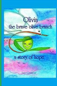Olivia the Brave Olive Branch