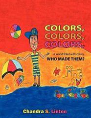 Colors, Colors, Colors, a World Filled with Colors, Who Made Them?
