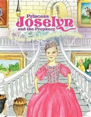 Princess Joselyn and the Prophecy