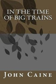 In the Time of Big Trains