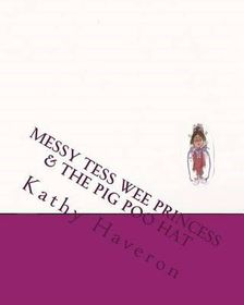 Messy Tess Wee Princess