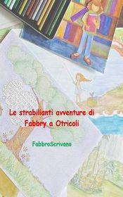 Le Strabilianti Avventure Di Fabbry a Otricoli