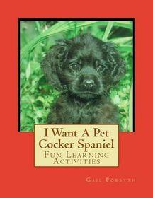 I Want a Pet Cocker Spaniel