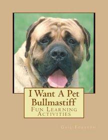 I Want a Pet Bullmastiff